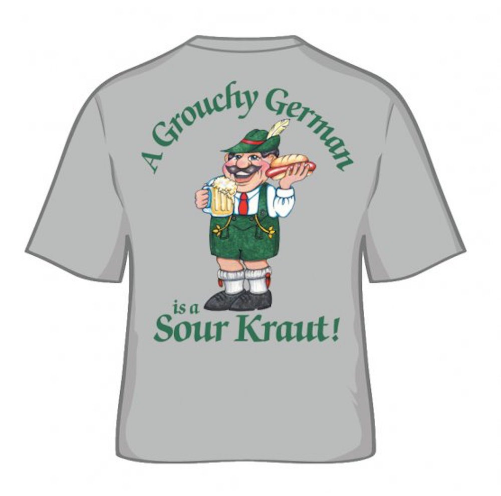 A Grouchy German Is A Sour Kraut! T Shirt