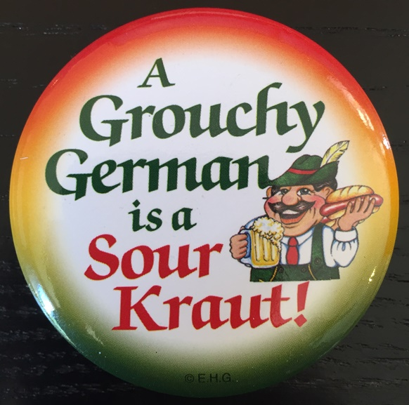 A Grouchy German is a Sour Kraut pin