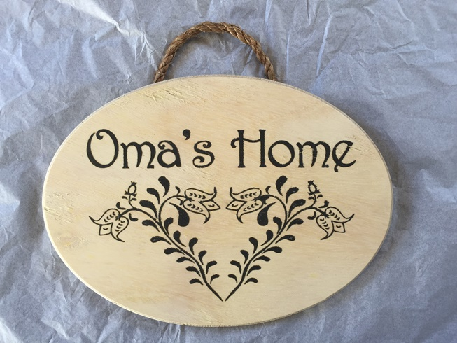*Oma's Home sign (one left)