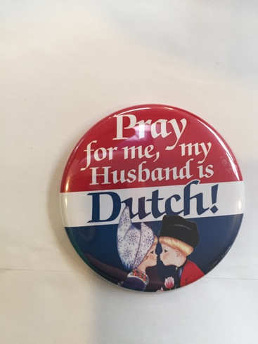 Button magnet Pray for me, my husband is Dutch