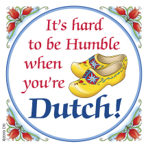 Round Button Magnet: Hard to be humble when you're Dutch!