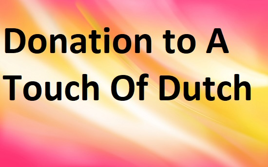 *Donation to A Touch Of Dutch a)  $5