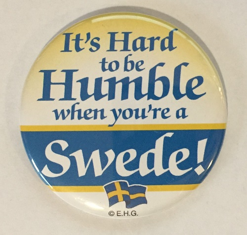 Button Magnet Hard to be humble when you're a Swede!