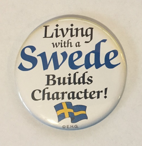 Button Magnet Living with a Swede Builds Character!