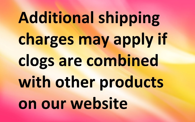 Additional shipping charges may apply if clogs are combined with