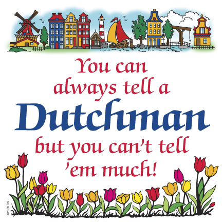 "3"" Magnet Tile: You Can Always Tell a Dutchman (3 LEFT)"