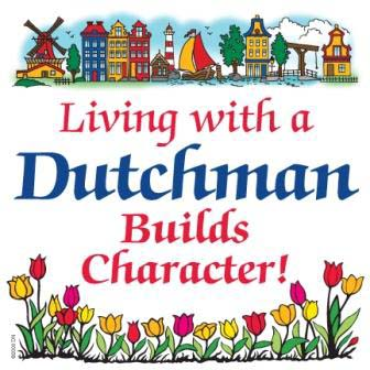 **Magnetic Button: Living with a Dutchman Builds Character